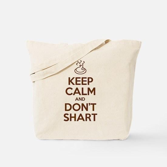 Keep Calm and Don't Shart Tote Bag
