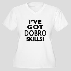 I Have Got Dobro Women's Plus Size V-Neck T-Shirt