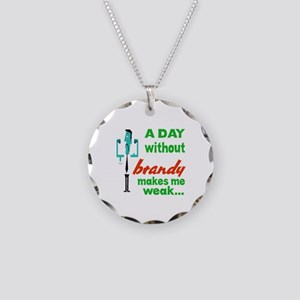 A day without Brandy makes m Necklace Circle Charm