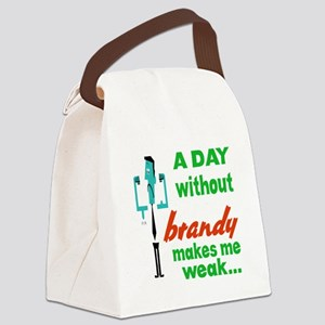 A day without Brandy makes me wea Canvas Lunch Bag