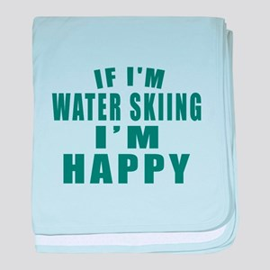 If I Am Water Skiing baby blanket