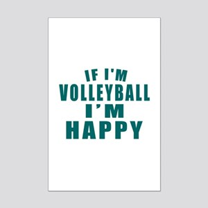 If I Am Volleyball Mini Poster Print