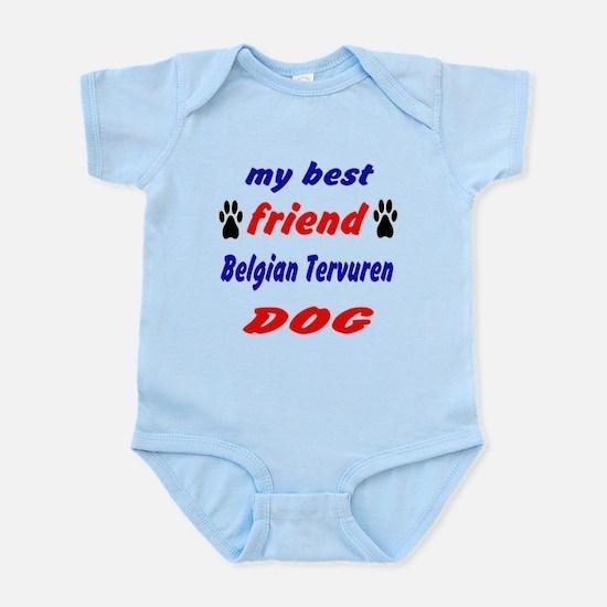 My best friend Belgian Tervuren Do Infant Bodysuit