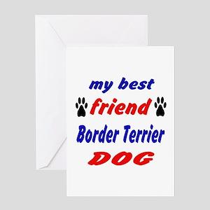 My best friend Border Terrier Dog Greeting Card