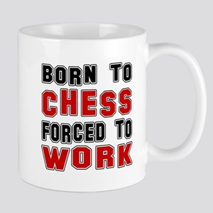Born To Chess Forced To Work Mug