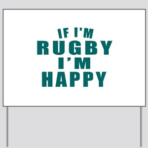 If I Am Rugby Yard Sign