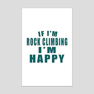If I Am Rock Climbing Mini Poster Print