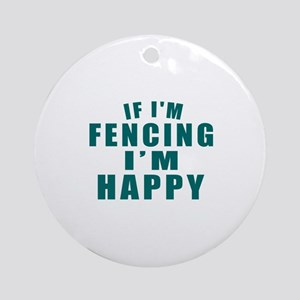 If I Am Fencing Round Ornament