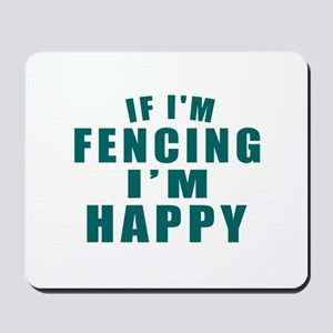 If I Am Fencing Mousepad