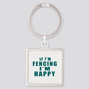 If I Am Fencing Square Keychain