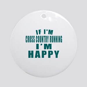 If I Am Cross Country Running Round Ornament