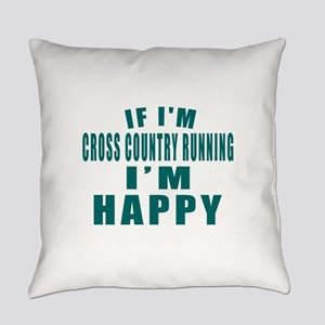 If I Am Cross Country Running Everyday Pillow