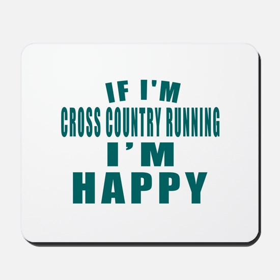If I Am Cross Country Running Mousepad