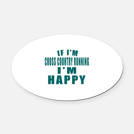 If I Am Cross Country Running Oval Car Magnet