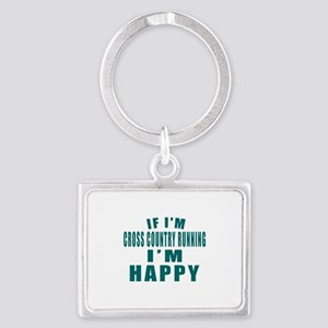 If I Am Cross Country Running Landscape Keychain