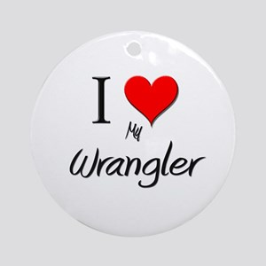 I Love My Wrangler Ornament (Round)