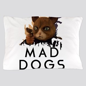 Mad Dogs Cat Shirt Pillow Case