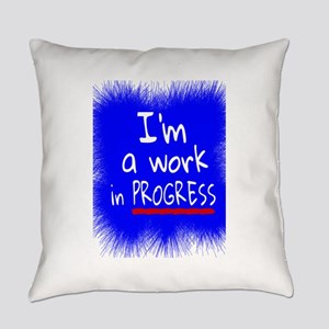 I'm a work in PROGRESS Everyday Pillow