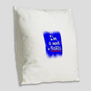 I'm a work in PROGRESS Burlap Throw Pillow