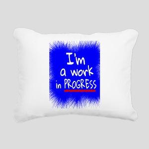 I'm a work in PROGRESS Rectangular Canvas Pillow