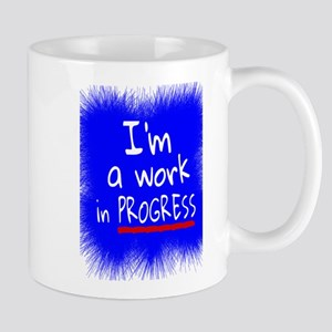 I'm a work in PROGRESS Mugs