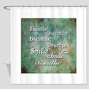 Breathe Smile Breathe Meme Shower Curtain
