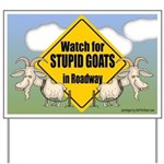 Stupid Goats in Roadway Yard Sign