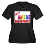 Don't wake me while I am work Women's Plus Size V-