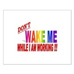 Don't wake me while I am work Small Poster