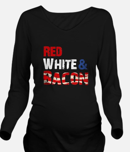 Red White and Bacon Long Sleeve Maternity T-Shirt