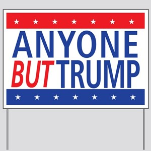 48 HR SALE - Anyone But Trump Yard Sign