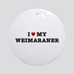 I Heart My Weimaraner Round Ornament