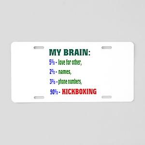My Brain, 90% Kickboxing Aluminum License Plate