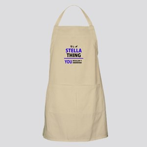It's STELLA thing, you wouldn't understand Apron