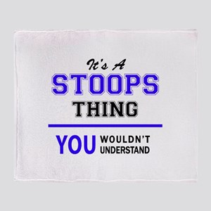 It's STOOPS thing, you wouldn't unde Throw Blanket