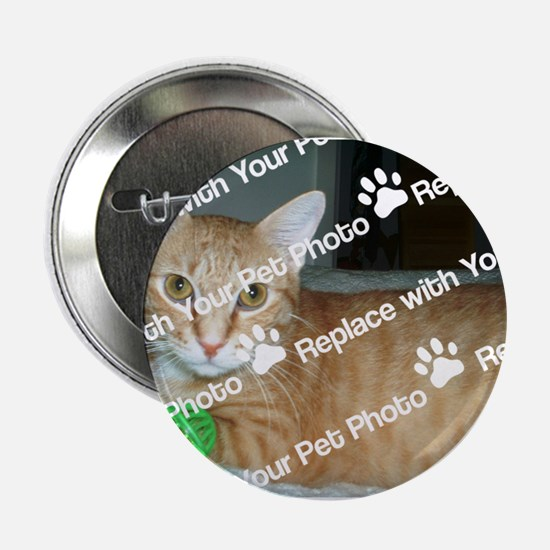 "CUSTOMIZE With Your Pet Photo 2.25"" Button"