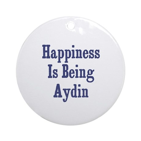 Happiness is being Aydin Ornament (Round)