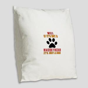 If It Is Not Miniature Pinsche Burlap Throw Pillow