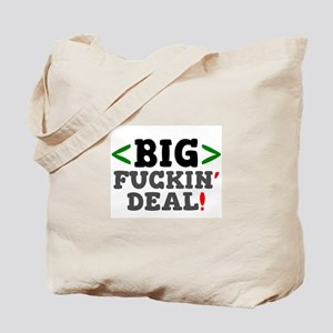<BIG FUCKIN' DEAL> Tote Bag