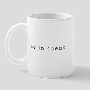 So To Speak Mug