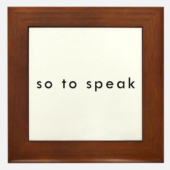 So To Speak Framed Tile