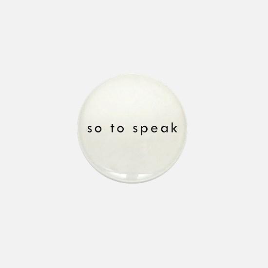 So To Speak Mini Button