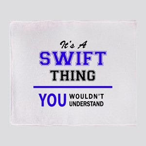 It's SWIFT thing, you wouldn't under Throw Blanket