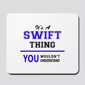 It's SWIFT thing, you wouldn't understan Mousepad