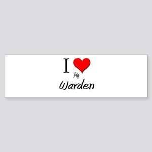 I Love My Warden Bumper Sticker
