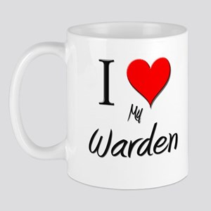 I Love My Warden Mug