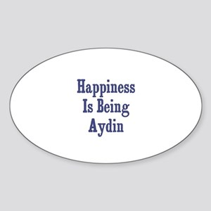 Happiness is being Aydin Oval Sticker