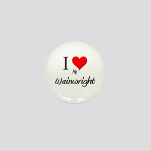 I Love My Wainwright Mini Button