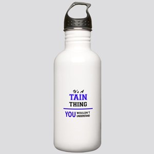It's TAIN thing, you w Stainless Water Bottle 1.0L