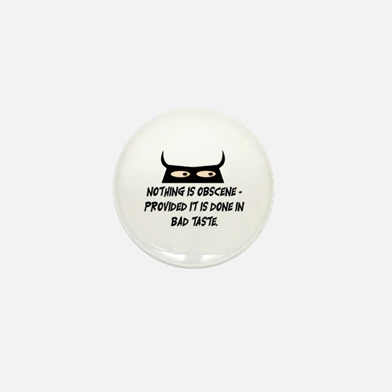 NOTHING IS OBSCENE.. Mini Button